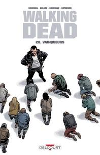 Ebooks téléchargement complet Walking Dead T28  - Vainqueurs 9782413000518 par Robert Kirkman in French CHM FB2 PDB