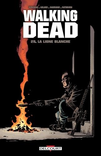 Walking Dead T29. La ligne blanche