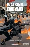 Robert Kirkman - Walking Dead T31 - Pourri jusqu'à l'os.