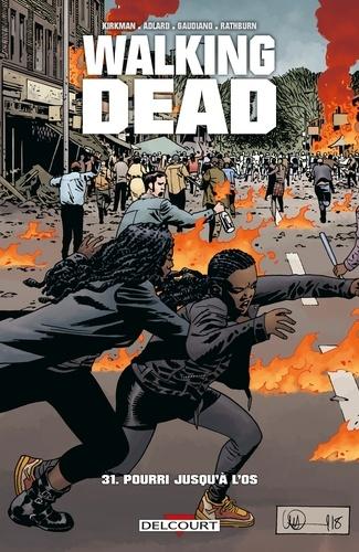 Walking Dead T31. Pourri jusqu'à l'os