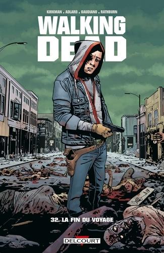 Walking Dead T32. La fin du voyage