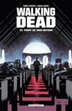 Robert Kirkman et Charlie Adlard - Walking Dead Tome 13 : Point de non-retour.
