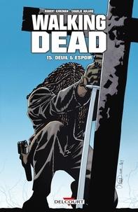 Robert Kirkman et Charlie Adlard - Walking Dead Tome 15 : Deuil et espoir.