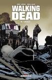 Robert Kirkman et Charlie Adlard - Walking Dead Tome 18 : Lucille....