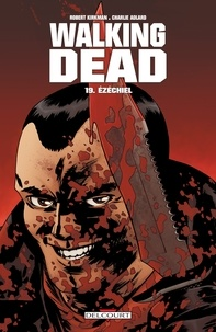 Robert Kirkman et Charlie Adlard - Walking Dead Tome 19 : Ezéchiel.