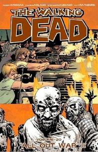 Robert Kirkman - Walking Dead Tome 20 : All Out War - Part One.