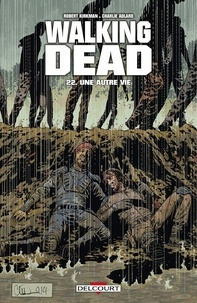Robert Kirkman et Charlie Adlard - Walking Dead Tome 22 : Une autre vie....