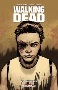 Robert Kirkman et Charlie Adlard - Walking Dead Tome 23 : Murmures.