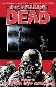 Robert Kirkman - Walking Dead Tome 23 : Whispers Into Screams.