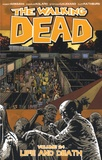 Robert Kirkman et Charlie Adlard - Walking Dead Tome 24 : Life and Death.