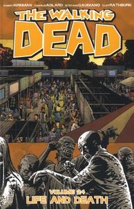 Robert Kirkman et Charlie Adlard - Walking Dead Tome 24 : Life and Death.