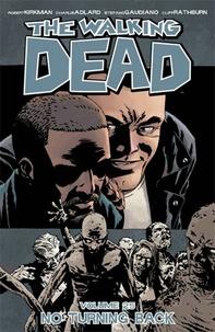 Robert Kirkman et Charlie Adlard - Walking Dead Tome 25 : No Turning Back.