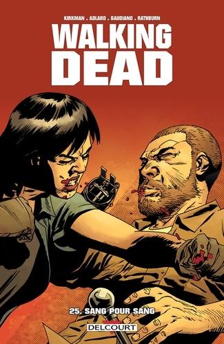 Walking Dead Tome 25 Sang pour sang