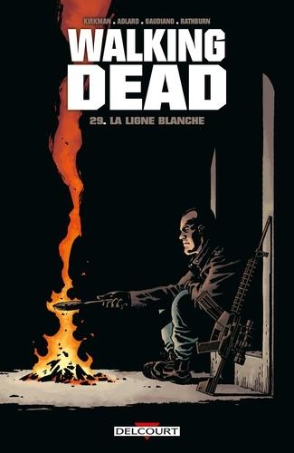 Walking Dead Tome 29 La Ligne blanche