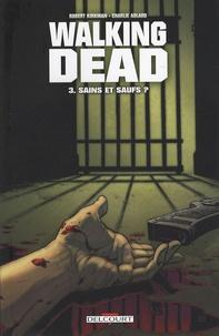Robert Kirkman - Walking Dead Tome 3 : Sains et saufs ?.