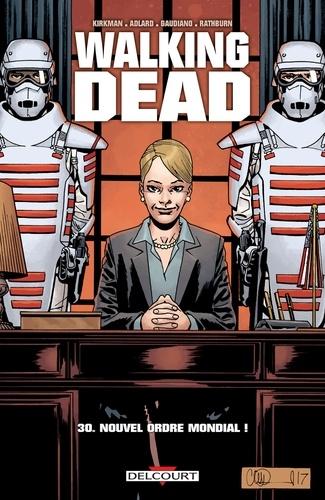 Walking Dead Tome 30 Nouvel Ordre Mondial !