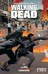 Robert Kirkman et Charlie Adlard - Walking Dead Tome 31 : Pourri jusqu'à l'os.