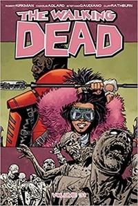 Robert Kirkman et Charlie Adlard - Walking Dead Tome 31 : .