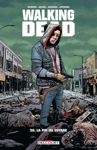 Walking Dead Tome 32 La fin du voyage