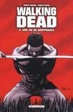 Robert Kirkman et Charlie Adlard - Walking Dead Tome 8 : Une vie de souffrance.