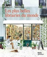 Robert Klanten et Marie-Elisabeth Niebius - Les plus belles librairies du monde.