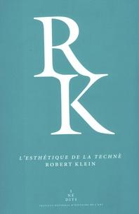 Robert Klein - L'esthétique de la technè - L'art selon Aristote et les théories des arts visuels au XVIe siècle.