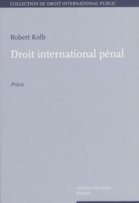 Robert Kolb - Droit international pénal.
