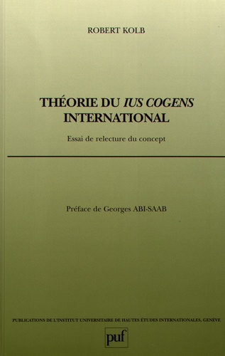 Robert Kolb - Théorie du ius cogens international - Essai de relecture du concept.