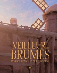 Robert Kondo et Dice Tsutsumi - Le veilleur des brumes, Tome 01 - Le veilleur des brumes, tome 1.