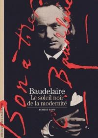 Robert Kopp - Baudelaire - Le soleil noir de la modernité.