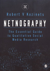 Robert Kozinets - Netnography - The Essential Guide to Qualitative Social Media Research.