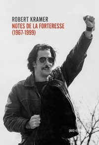 Robert Kramer - Notes de la forteresse (1967-1999).