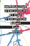 Robert Kurz - Impérialisme d'exclusion et état d'exception.