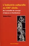 Robert Kurz - L'industrie culturelle au XXIe siècle - De l'actualité du concept d'Adorno et Horkheimer.