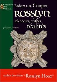 Robert L. D. Cooper - Rosslyn : splendeurs , mythes, réalités.