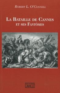 Robert L. O'Connell - La Bataille de Cannes et ses fantômes.