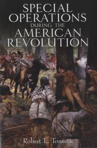 Robert L Tonsetic - Special Operations during the American Revolution.