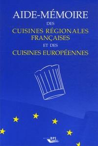 Aide-mémoire des cuisines régionales françaises et des cuisines européennes - Robert Labat |