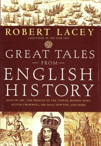 Robert Lacey - Great Tales from English History (Book 2) - Joan of Arc, the Princes in the Tower, Bloody Mary, Oliver Cromwell, Sir Isaac Newton, and More.