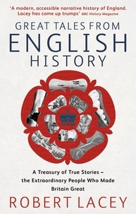 Robert Lacey - Great Tales from English History.