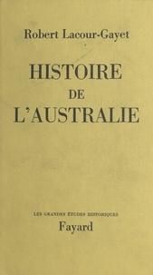 Robert Lacour-Gayet - Histoire de l'Australie.