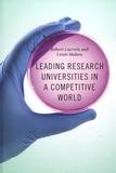 Robert Lacroix et Louis Maheu - Leading Research Universities in a Competitive World.