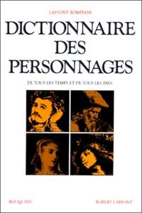 Robert Laffont - Dictionnaire des personnages de tous les temps et de tous les pays.