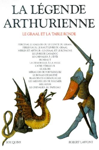 Robert Laffont - La légende arthurienne - Le Graal et la Table Ronde.