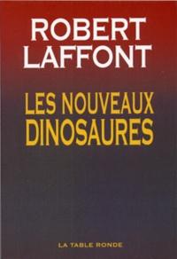 Robert Laffont - Les nouveaux dinosaures.