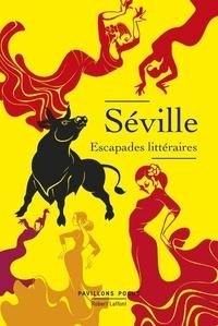 Robert Laffont - Séville, escapades littéraires.