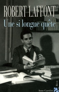 Robert Laffont - Une si longue quête.