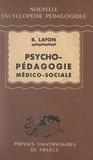 Robert Lafon et Pierre Joulia - Psycho-pe?dagogie me?dico-sociale.
