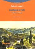 Robert Lafont - Images et voix - Edition bilingue français-occitan. 1 CD audio