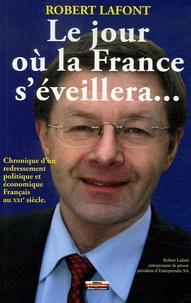 Robert Lafont - Le jour où la France s'éveillera....